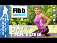 Béres Alexandra - Hátizom és farizom edzése - receptek (Fitt-térítők sor... Zumba, Pilates, Burns, Health Fitness, Gym, Youtube, Sports, Workouts, Diet Tips