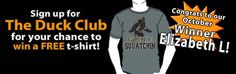 Congrats to Elizabeth L., winner of the DuckCo free t-shirt of the month!  Come on down to DuckCo.com!