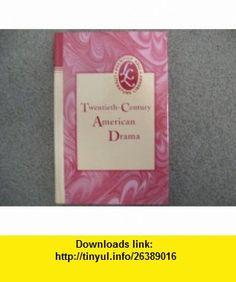Twentieth-Century American Drama (Prentice Hall Literature Library) (9780130501974) Thornton Wilder, Tennessee Williams, Arthur Miller, Lorraine Hansberry , ISBN-10: 0130501972  , ISBN-13: 978-0130501974 ,  , tutorials , pdf , ebook , torrent , downloads , rapidshare , filesonic , hotfile , megaupload , fileserve