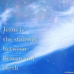 Then he said I tell you the truth you will all see heaven open and the angels of God going up and down on the Son of Man the one who is the stairway between heaven and earth.  John 1:51 NLT  #christongram #jesussays #jesuschrist #god #leader #godsword #worship #love #faith #hope #trust #wisdom #blessing #christianity #followerofchrist #attitude #character #inspiration #reminder #verseoftheday #dailydevotion #instapray #instajesus #instabible #holybible #newlivingtranslation by christongram