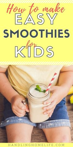 Healthy smoothie recipes for kids.  Easy fruit and veggie smoothies picky eaters will love!  #handlinghomelife
