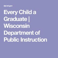 Every Child a Graduate | Wisconsin Department of Public Instruction