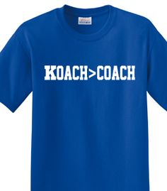 Koach>Coach. Who are we talking about? Duke basketball fans know! #coachk #Oppermacher - want to find this shirt!