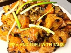 How to Cook Fish and Tofu With Tausi (#20)