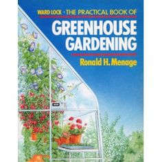 The Practical Book of Greenhouse Gardening (Paperback) http://www.amazon.com/dp/0706367510/?tag=wwwmoynulinfo-20 0706367510