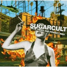 "Sugarcult ""Palm trees and Power lines"""