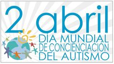 """Aprovechando que este 2 de abril se conmemora el """"Día Mundial de Concienciación sobre el Autismo"""", es necesario un llamado a los gobiernos a sensibilizarse más en este tema, a ..."""