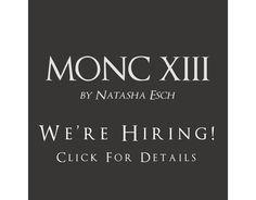 We're Hiring at MONC XIII