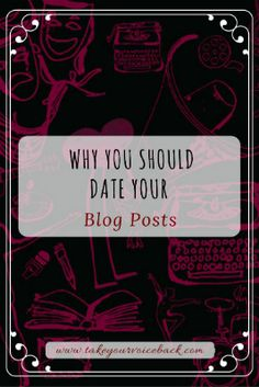There's a mighty question out there that has some bloggers stumped: Should you date your blog posts? This researcher and writer says YES...and here's why.