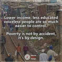 It's hard to start a revolution for change when you don't have enough food to eat... And notice which party (*cough* Retard-icans) are working really, really hard to keep wages low, schools underfunded, and anti-poverty programs cut...