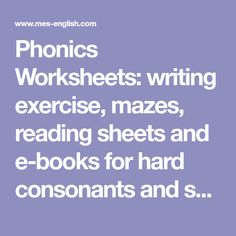 Phonics Worksheets: writing exercise, mazes, reading sheets and e-books for hard consonants and short vowels