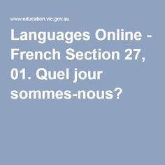 Languages Online - French Section 27, 01. Quel jour sommes-nous?