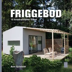 The Friggebod Precedent In Sweden, people are allowed to build Friggebods, buildings of up to 150 square feet without a building permit. Cabana, Sauna House, Scandinavian Home Interiors, Floating Hotel, Shed To Tiny House, Summer Cabins, Backyard Studio, Tiny Spaces, Architecture