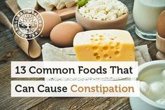 Eggs and cheeses are foods that cause constipation.