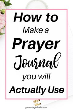 How to Make a Prayer Journal to Pray with Power
