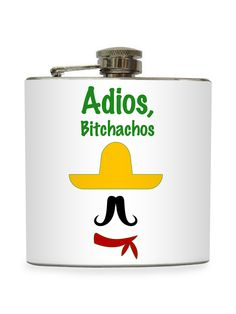 Adios Bitchachos Flask by Liquid Courage at Gilt