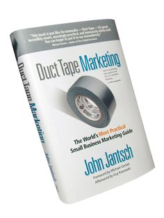 Duct Tape Marketing - first step for anyone getting ready to step it up. Step 2? Call me :)