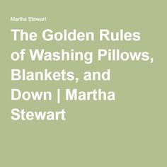 The Golden Rules of Washing Pillows, Blankets, and Down | Martha Stewart