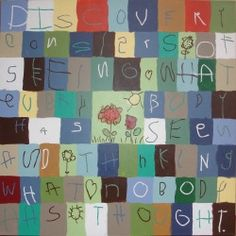 "Preschool students took turns painting earthy, jewel-toned patchwork squares on a 36"" square canvas - each square with a letter spelling out this thoughtful quote:  ""Discovery consists of seeing what everybody has seen and thinking what nobody has thought."""