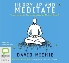 Combining leading edge science with timeless wisdom, Hurry Up and Meditate provides all the motivation and tools you need to achieve greater balance, better health and a more panoramic perspective on life.  http://find.minlib.net/iii/encore/record/C__Rb2655341