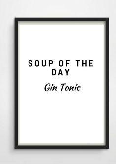 *Soup of the Day- Gin Tonic* Schöner Typo Print für Eure Wände oder zum Verschenken. Gerne gehen wir auf Extra-Wünsche ein. Den Druck gibt es außerdem in Din A3 für 16,90... #gindrinks
