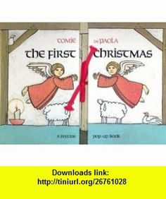 The First Christmas (Festive Pop-Up Book) (9780399210709) Tomie dePaola , ISBN-10: 0399210709  , ISBN-13: 978-0399210709 ,  , tutorials , pdf , ebook , torrent , downloads , rapidshare , filesonic , hotfile , megaupload , fileserve