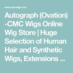 Autograph (Ovation) -CMC Wigs Online Wig Store | Huge Selection of Human Hair and Synthetic Wigs, Extensions and Toupees
