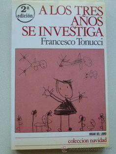 A los tres años se investiga, de Francesco Tonucci.