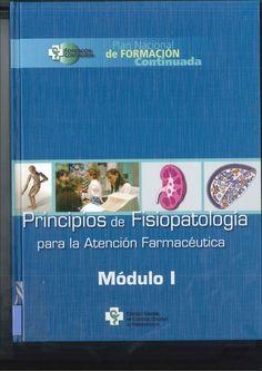 Principios de fisiopatología para la atención farmacéutica.  Consejo General de Colegios Oficiales de Farmacéuticos, 2007-2009