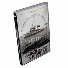 O Brasil na Batalha do Atlântico, documentário sobre a participação da Marinha do Brasil na 2ª Guerra Mundial