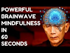 MAGICAL MINDFULNESS IN 60 SECONDS : VERY POWERFUL BRAINWAVES ! - YouTube