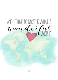 And I think to myself, what a wonderful world  (free printable)