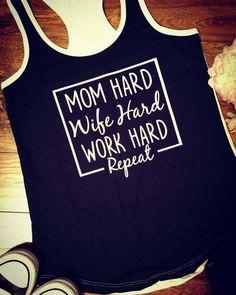 Mom hard wife hard work hard repeat tank by GeorgiaPineTeeCo