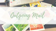 Outgoing Postcards for Postcrossing (February 2017)