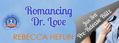 Tome Tender: Pre-Release Blitz for ROMANCING DR. LOVE by Rebecc...