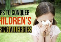 Tips To Conquer Children's Spring Allergies Spring Allergies, Seasonal Allergies, Eczema Symptoms, Allergy Symptoms, Signs Of Allergies, Itchy Rash, Allergic Rhinitis, Vitamin Deficiency, Vitamins For Women