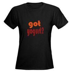 Tshirt ideas Got Yogurt Tee