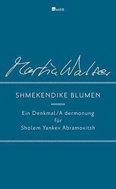 Shmekendike blumen: Ein Denkmal/A dermonung für Sholem Yankev Abramovitsh: Amazon.de: Martin Walser: Bücher