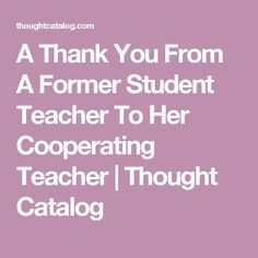 A Thank You From A Former Student Teacher To Her Cooperating Teacher | Thought Catalog
