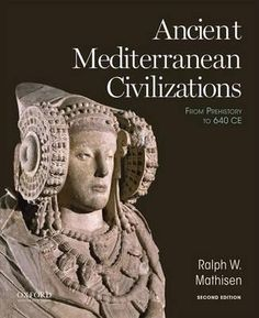 Ancient Mediterranean Civilizations, From Prehistory To 640 Ce By Louise Fry Scudder Professor Of Humanities And Professor Of Ancient And Byzantine History Ralph W Mathisen, Professor, 978, History ST http://bucherei.abc24.eu/opis/8152164/ancient-mediterranean-civilizations-from-prehistory-to-640-ce-by-louise-fry-scudder-professor-of-humanities-and-professor-of-ancient-and-byzantine-history-ralph-w-mathisen-professor-978.html