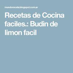 Recetas de Cocina faciles.: Budin de limon facil Mole, Spanish Class, Board, Desserts, Mexican Cuisine, Homemade, Breads, Diy, Mole Sauce