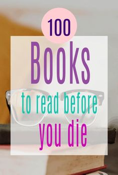 100 Books to Read Before You Die - a comprehensive list of amazing books to read in your lifetime.how many have you read and what would you add? Top Books To Read, Books To Read Before You Die, Books Everyone Should Read, Good Books, My Books, Crafts To Do When Your Bored, 100 Best Books, Like Quotes, Writing A Book