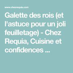 Galette des rois (et l'astuce pour un joli feuilletage) - Chez Requia, Cuisine et confidences ...