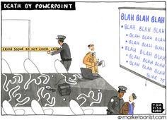 """Death by powerpoint"" Un cartoon de Tom Fishburne. :)"