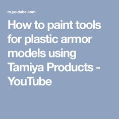 How to paint tools for plastic armor models using Tamiya Products - YouTube