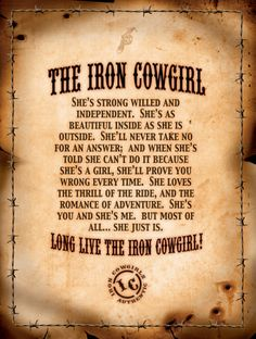 Strong Women Just Are... Funny thing is, I never have thought of myself as a cowgirl, but this is strangely fitting.