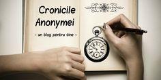 Cronicile Anonymei | Trimiteți părerile voastre la adresa de mail cronicileanonymei@yahoo.com!