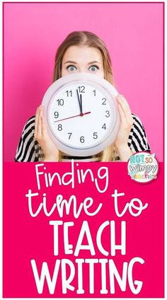 How to Find Time to Teach Writing Let me help you to find the time you need to teach a successful writing workshop!