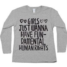 Girls Just Wanna Have Fundamental Human Rights -- Women's Long-Sleeve