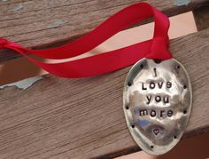I Love You More hand stamped Ornament with Red Ribbon Vintage Spoon